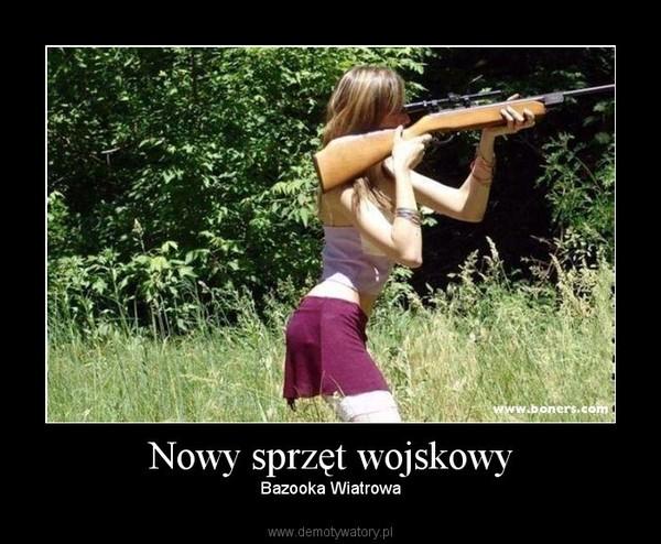 Nowy sprzęt wojskowy – Bazooka Wiatrowa
