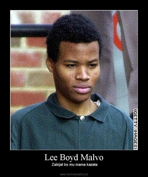 Lee Boyd Malvo –  Zabijał bo mu mama kazała