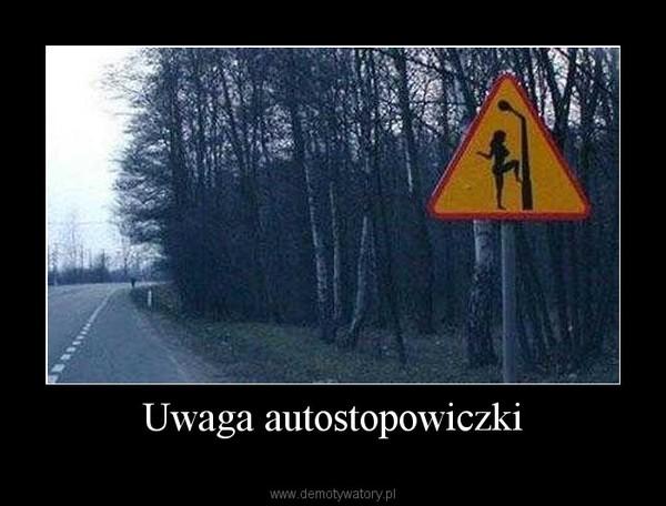 Uwaga autostopowiczki –