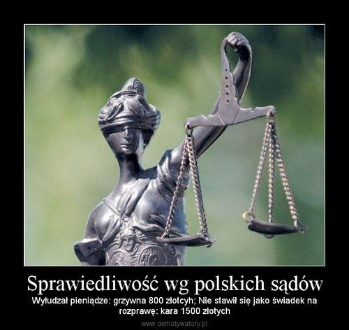 Sprawiedliwość wg polskich sądów