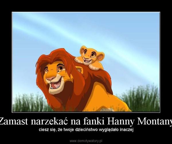 Zamast narzekać na fanki Hanny Montany –  ciesz się, że twoje dzieciństwo wyglądało inaczej