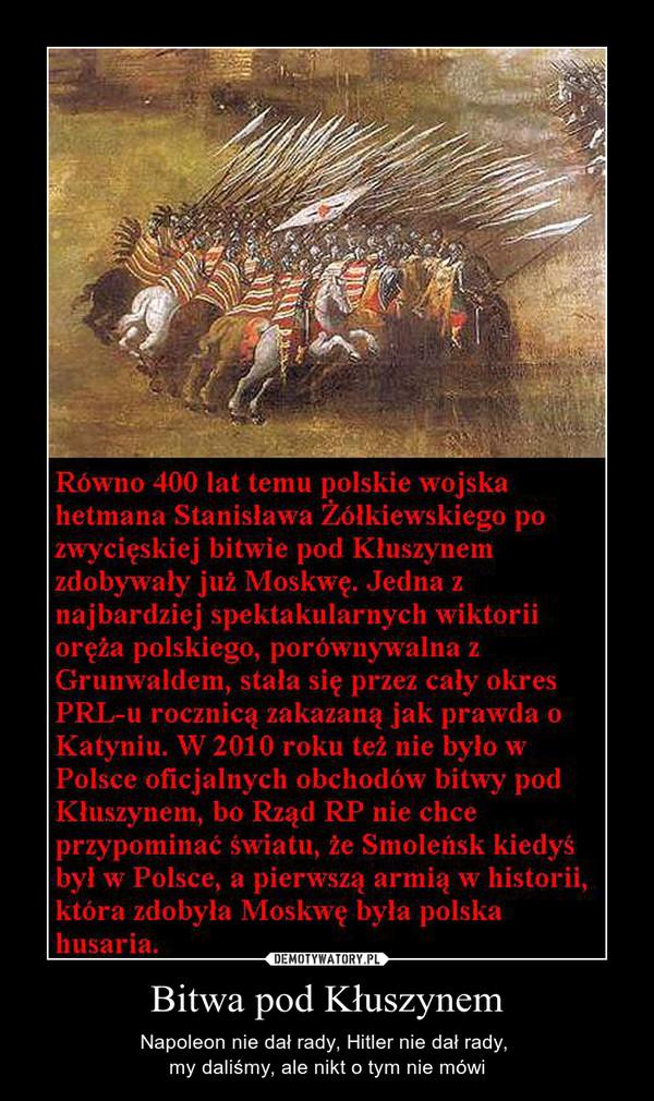 Bitwa pod Kłuszynem – Napoleon nie dał rady, Hitler nie dał rady, my daliśmy, ale nikt o tym nie mówi