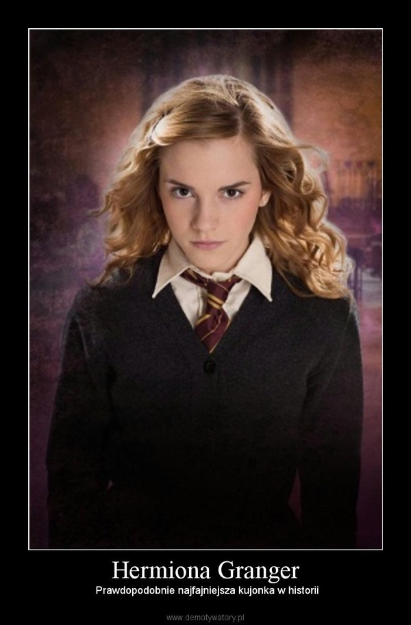 Hermiona Granger – Prawdopodobnie najfajniejsza kujonka w historii