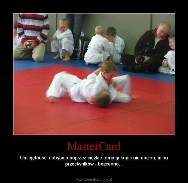MasterCard – Umiejętności nabytych poprzez ciężkie treningi kupić nie można, mina przeciwników - bezcenna...