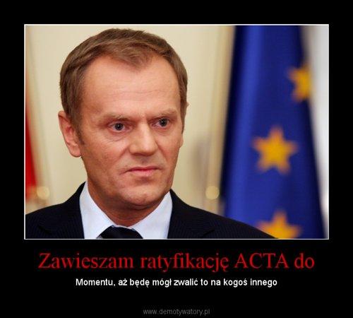 Zawieszam ratyfikację ACTA do