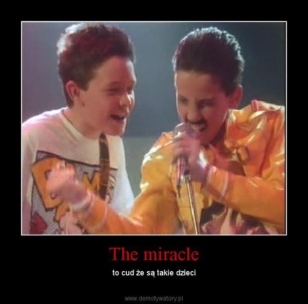 The miracle – to cud że są takie dzieci