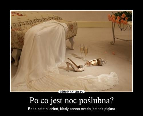 Po co jest noc poślubna?