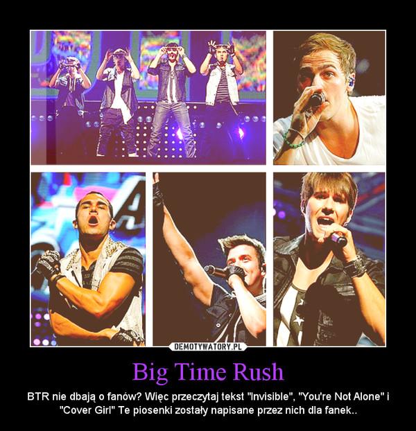 """Big Time Rush – BTR nie dbają o fanów? Więc przeczytaj tekst """"Invisible"""", """"You're Not Alone"""" i """"Cover Girl"""" Te piosenki zostały napisane przez nich dla fanek.."""
