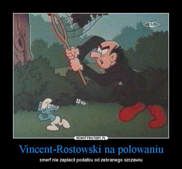 Vincent-Rostowski na polowaniu – smerf nie zapłacił podatku od zebranego szczawiu