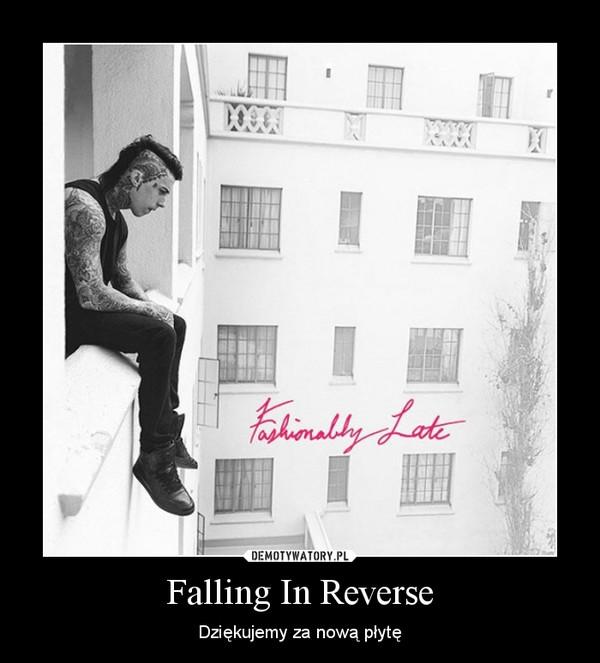Falling In Reverse – Dziękujemy za nową płytę