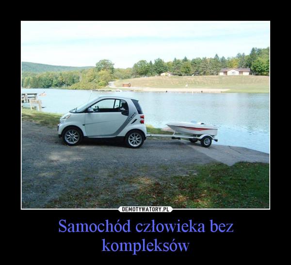 Samochód człowieka bez kompleksów –