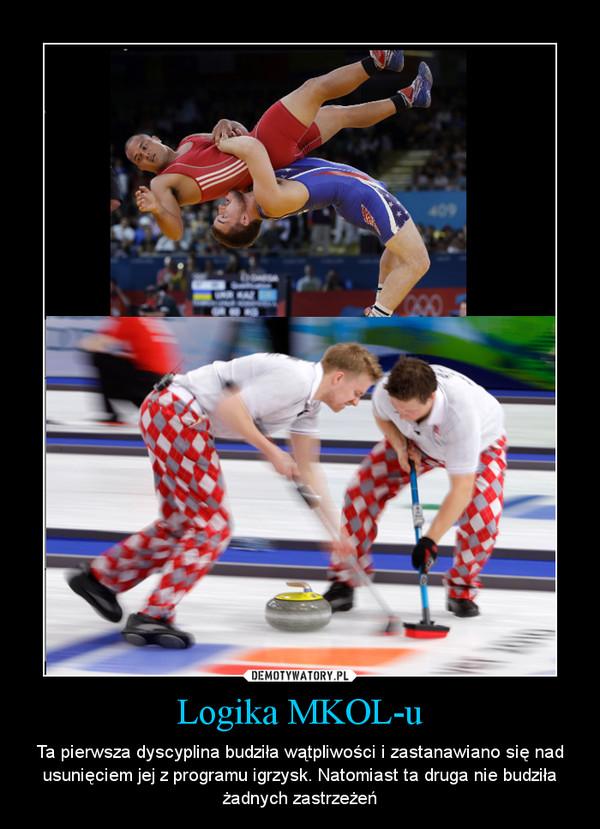 Logika MKOL-u – Ta pierwsza dyscyplina budziła wątpliwości i zastanawiano się nad usunięciem jej z programu igrzysk. Natomiast ta druga nie budziła żadnych zastrzeżeń