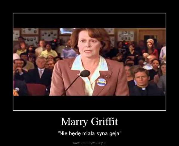 """Marry Griffit – """"Nie będę miała syna geja"""""""