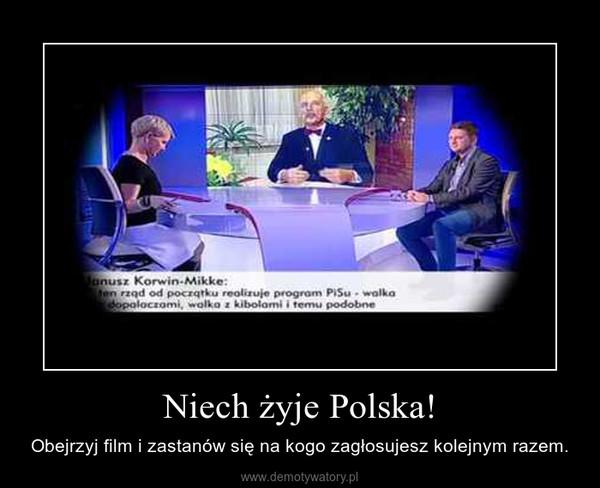Niech żyje Polska! – Obejrzyj film i zastanów się na kogo zagłosujesz kolejnym razem.
