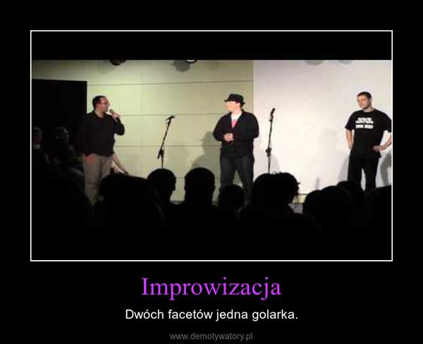 Improwizacja – Dwóch facetów jedna golarka.