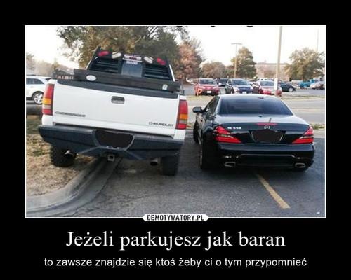 Jeżeli parkujesz jak baran