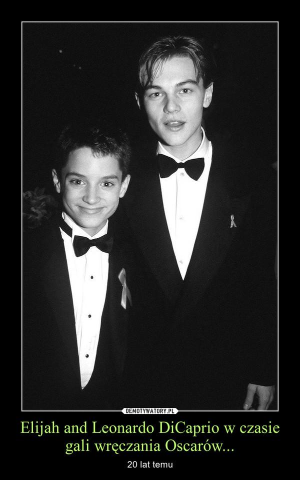 Elijah and Leonardo DiCaprio w czasie gali wręczania Oscarów... – 20 lat temu