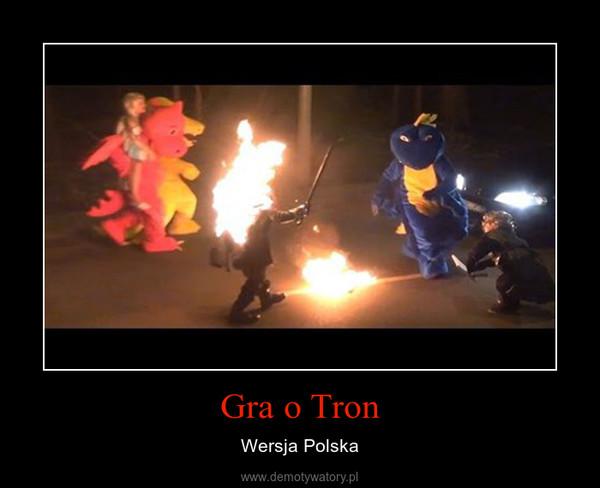Gra o Tron – Wersja Polska