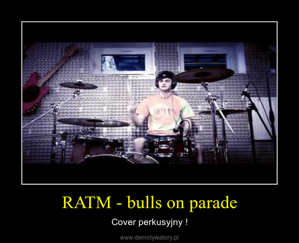 RATM - bulls on parade – Cover perkusyjny !