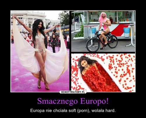 Smacznego Europo!