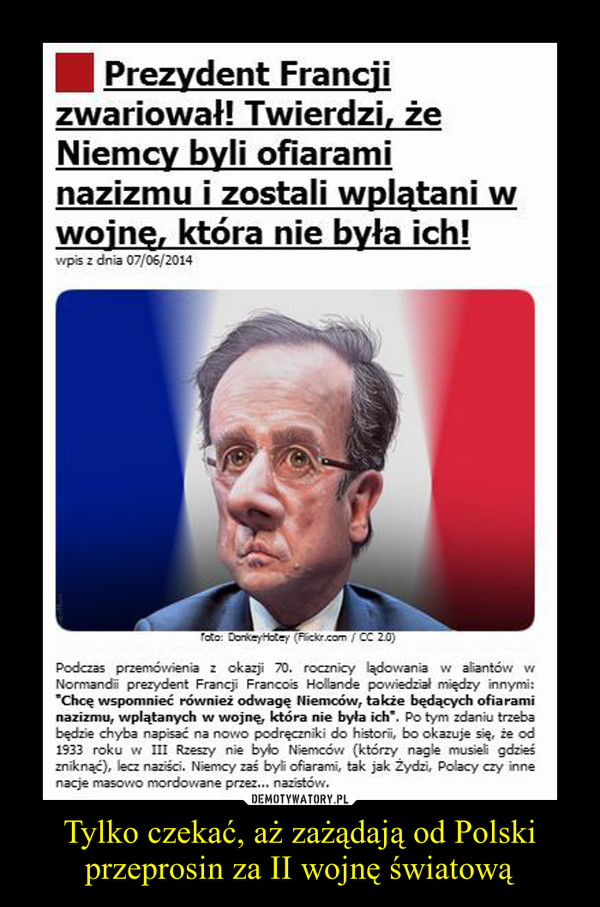 Tylko czekać, aż zażądają od Polski przeprosin za II wojnę światową –