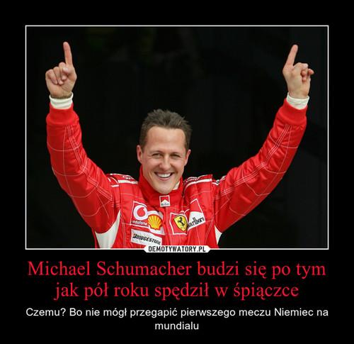 Michael Schumacher budzi się po tym jak pół roku spędził w śpiączce
