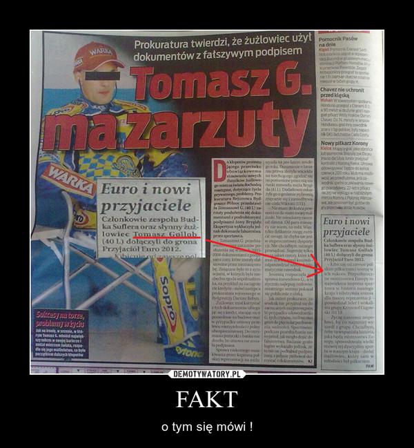 FAKT – o tym się mówi !