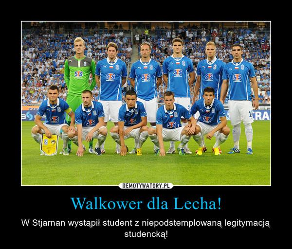 Walkower dla Lecha! – W Stjarnan wystąpił student z niepodstemplowaną legitymacją studencką!