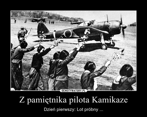 Z pamiętnika pilota Kamikaze – Dzień pierwszy: Lot próbny ...