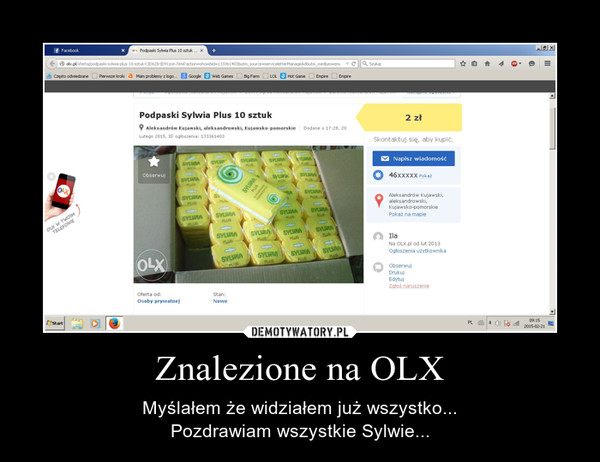 Znalezione na OLX – Myślałem że widziałem już wszystko...Pozdrawiam wszystkie Sylwie...