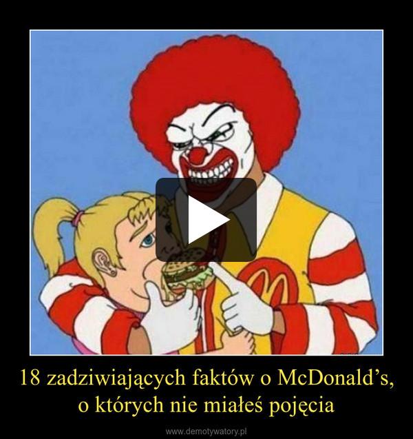 18 zadziwiających faktów o McDonald's,o których nie miałeś pojęcia –