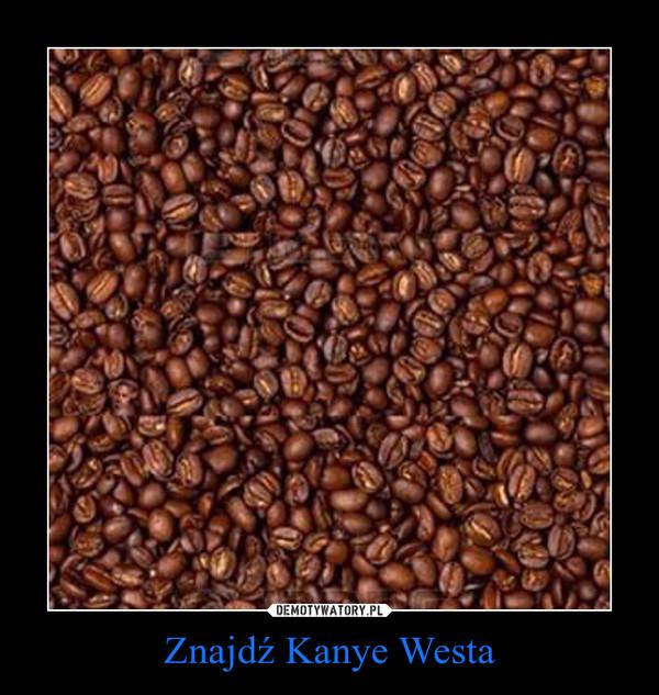 Znajdź Kanye Westa –