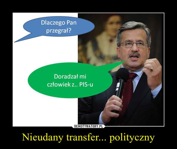 Nieudany transfer... polityczny –