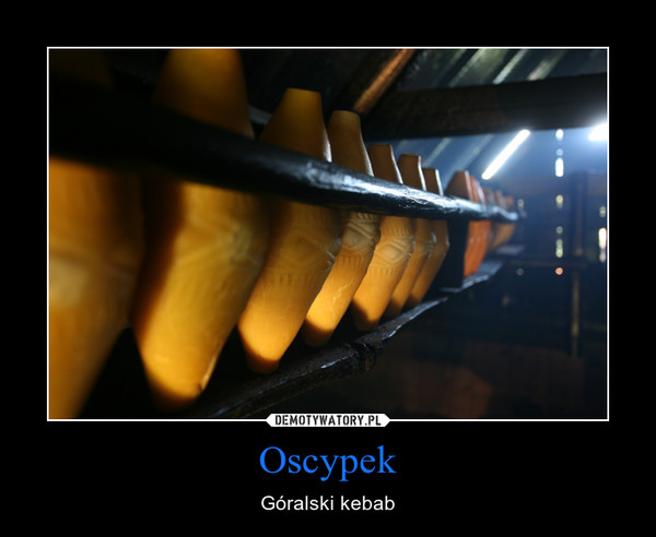 Oscypek – Góralski kebab