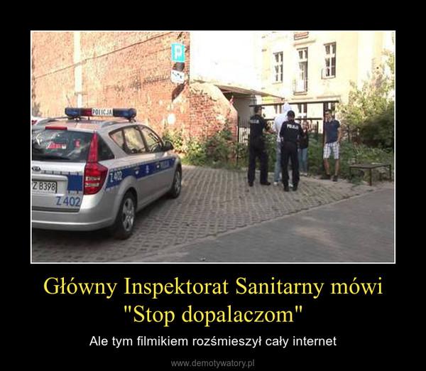 """Główny Inspektorat Sanitarny mówi """"Stop dopalaczom"""" – Ale tym filmikiem rozśmieszył cały internet"""