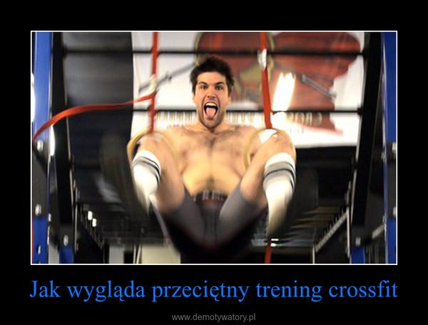 Jak wygląda przeciętny trening crossfit –