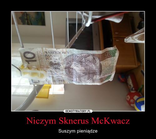 Niczym Sknerus McKwacz
