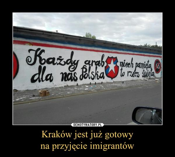 Kraków jest już gotowyna przyjęcie imigrantów –