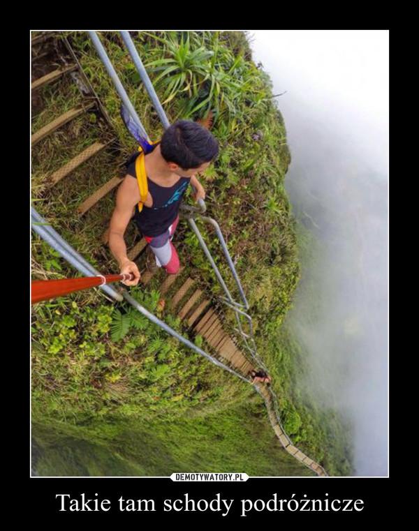 Takie tam schody podróżnicze –