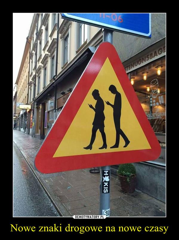 Nowe znaki drogowe na nowe czasy –