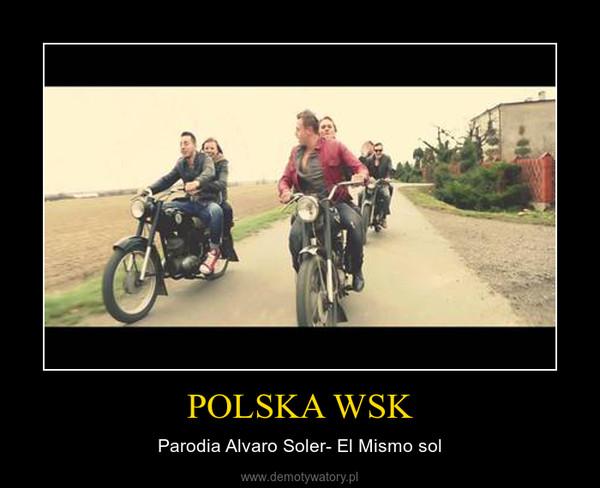 POLSKA WSK – Parodia Alvaro Soler- El Mismo sol