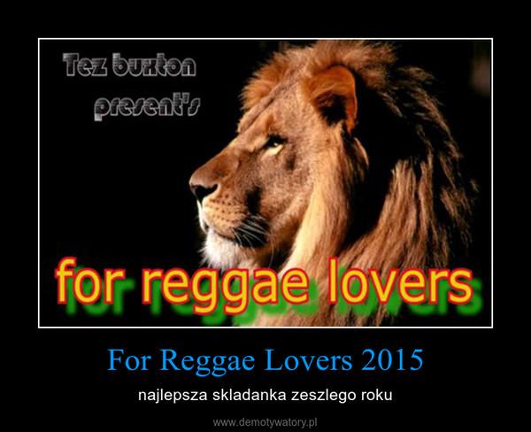 For Reggae Lovers 2015 – najlepsza skladanka zeszlego roku