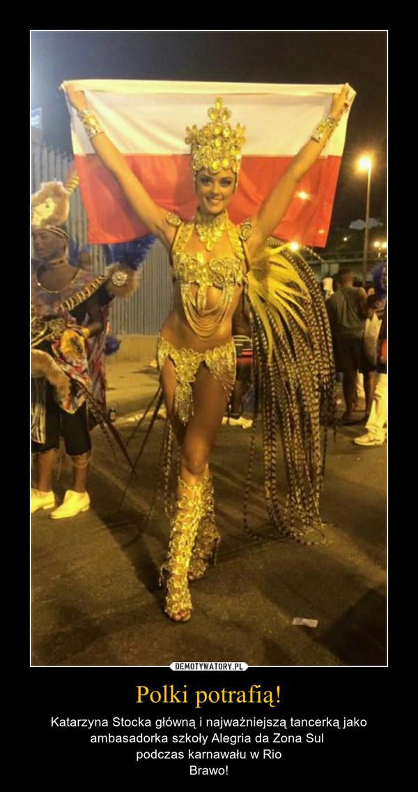 Polki potrafią! – Katarzyna Stocka główną i najważniejszą tancerką jako ambasadorka szkoły Alegria da Zona Sul podczas karnawału w RioBrawo!