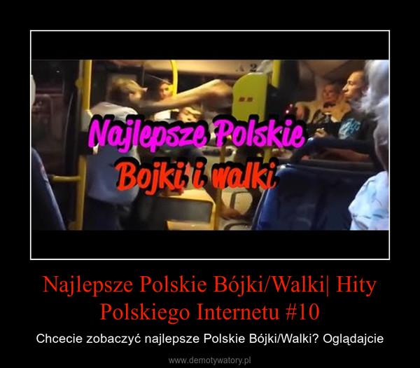Najlepsze Polskie Bójki/Walki| Hity Polskiego Internetu #10 – Chcecie zobaczyć najlepsze Polskie Bójki/Walki? Oglądajcie