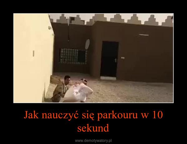 Jak nauczyć się parkouru w 10 sekund –