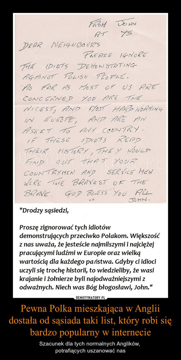 Pewna Polka mieszkająca w Anglii dostała od sąsiada taki list, który robi się bardzo popularny w internecie – Szacunek dla tych normalnych Anglików, potrafiących uszanować nas