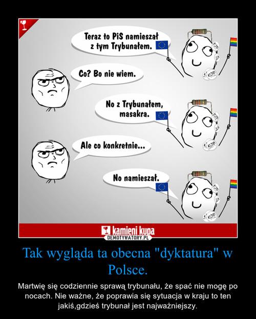 """Tak wygląda ta obecna """"dyktatura"""" w Polsce."""