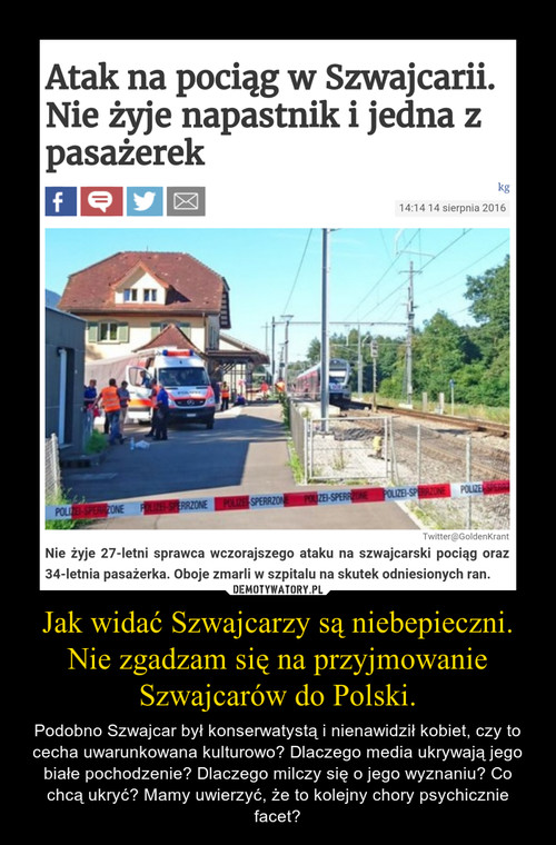 Jak widać Szwajcarzy są niebepieczni. Nie zgadzam się na przyjmowanie Szwajcarów do Polski.