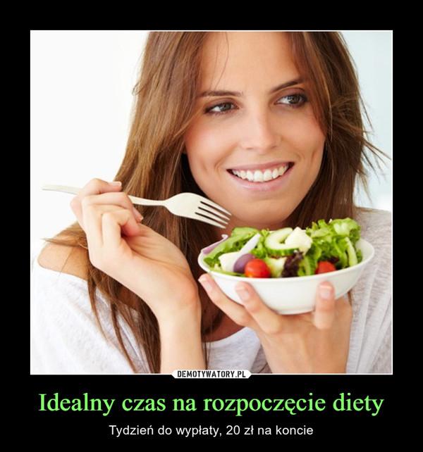 Idealny czas na rozpoczęcie diety – Tydzień do wypłaty, 20 zł na koncie