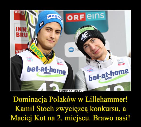 Dominacja Polaków w Lillehammer! Kamil Stoch zwycięzcą konkursu, a Maciej Kot na 2. miejscu. Brawo nasi! –
